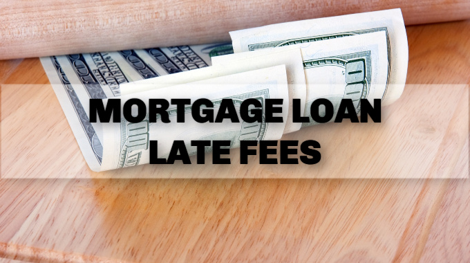 Late Fees On Mortgage Payments